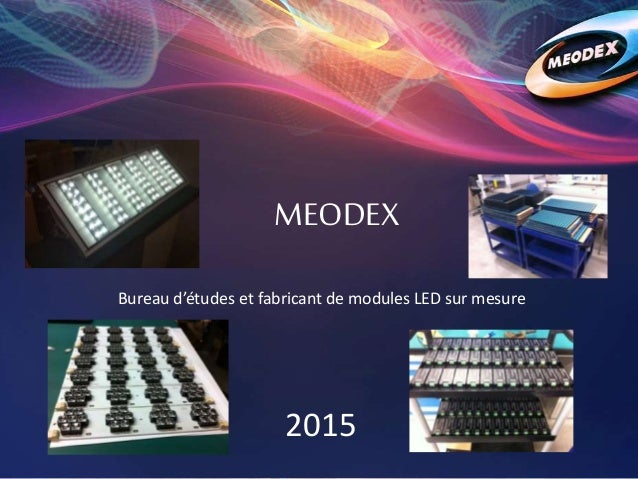 2015 Bureau d'études et fabricant de modules LED sur mesure MEODEX