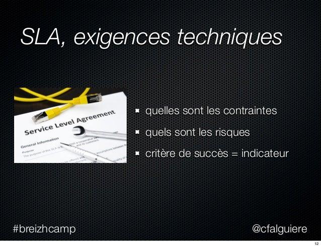 @cfalguiere#breizhcamp SLA, exigences techniques quelles sont les contraintes quels sont les risques critère de succès = i...