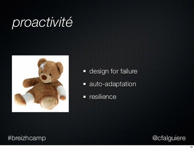 @cfalguiere#breizhcamp proactivité design for failure auto-adaptation resilience 18