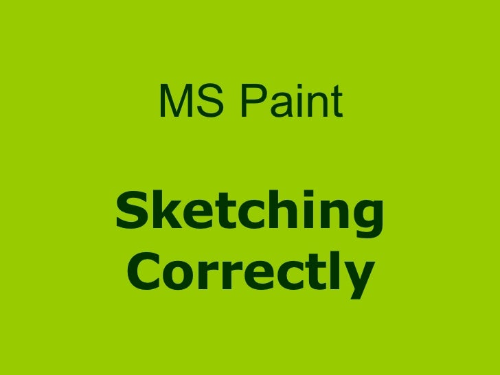 MS Paint Sketching Correctly
