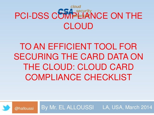 PCI-DSS COMPLIANCE ON THE  CLOUD  TO AN EFFICIENT TOOL FOR  SECURING THE CARD DATA ON  THE CLOUD: CLOUD CARD  COMPLIANCE C...
