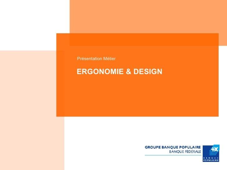 Présentation MétierERGONOMIE & DESIGN