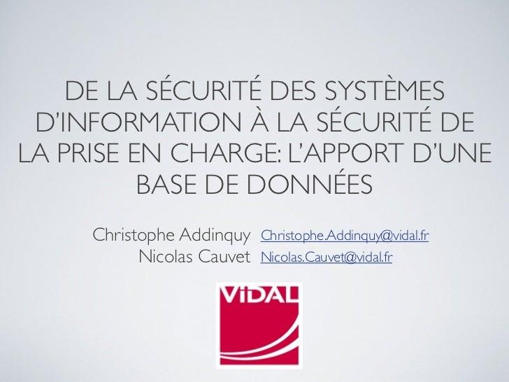 DE LA SÉCURITÉ DES SYSTÈMES D'INFORMATION À LA SÉCURITÉ DELA PRISE EN CHARGE: L'APPORT D'UNE          BASE DE DONNÉES     ...
