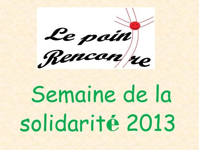 Semaine de lasolidarité 2013