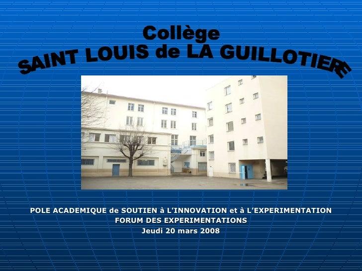 <ul><li>POLE ACADEMIQUE de SOUTIEN à L'INNOVATION et à L'EXPERIMENTATION </li></ul><ul><li>FORUM DES EXPERIMENTATIONS </li...