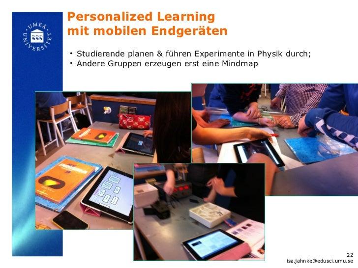 Personalized Learningmit mobilen Endgeräten• Studierende planen & führen Experimente in Physik durch;• Andere Gruppen erze...