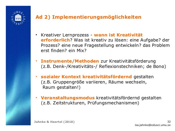 Ad 2) Implementierungsmöglichkeiten• Kreativer Lernprozess - wann ist Kreativität  erforderlich? Was ist kreativ zu lösen:...