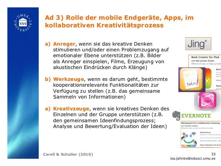 Ad 3) Rolle der mobile Endgeräte, Apps, imkollaborativen Kreativitätsprozessa) Anreger, wenn sie das kreative Denken   sti...