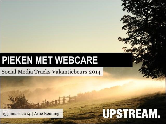 PIEKEN MET WEBCARE Social Media Tracks Vakantiebeurs 2014  15 januari 2014 | Arne Keuning