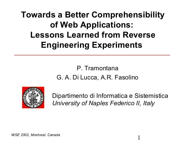1WSE 2002, Montreal, CanadaTowards a Better Comprehensibilityof Web Applications:Lessons Learned from ReverseEngineering E...
