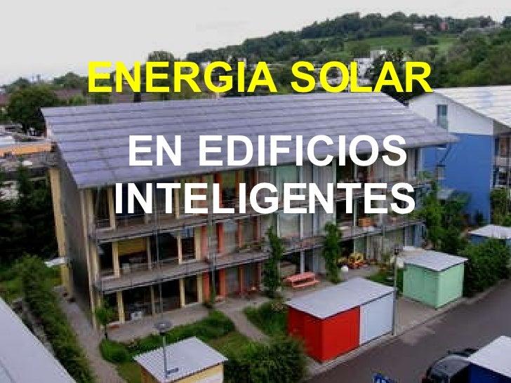ENERGIA SOLAR   EN EDIFICIOS INTELIGENTES