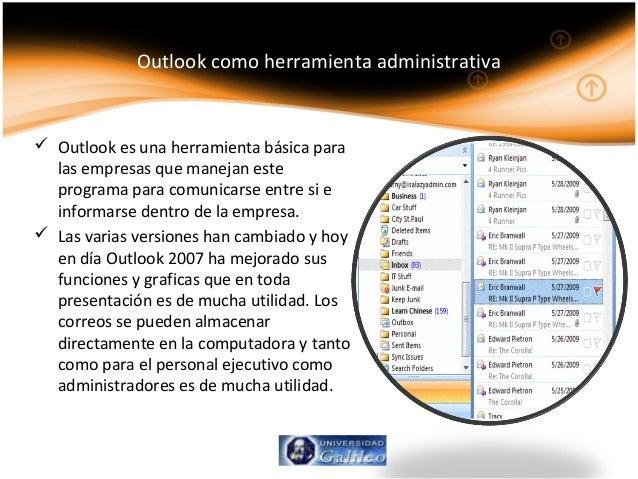 Outlook como herramienta administrativa  Outlook es una herramienta básica para las empresas que manejan este programa pa...