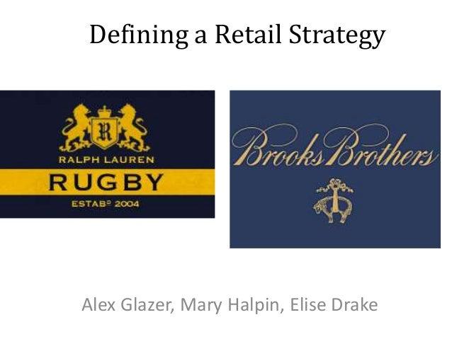 Defining a Retail StrategyAlex Glazer, Mary Halpin, Elise Drake