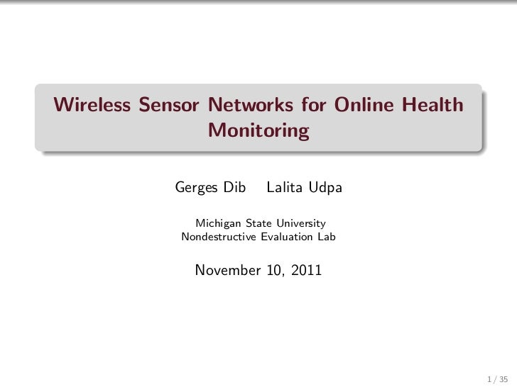 Wireless Sensor Networks for Online Health                Monitoring            Gerges Dib       Lalita Udpa              ...