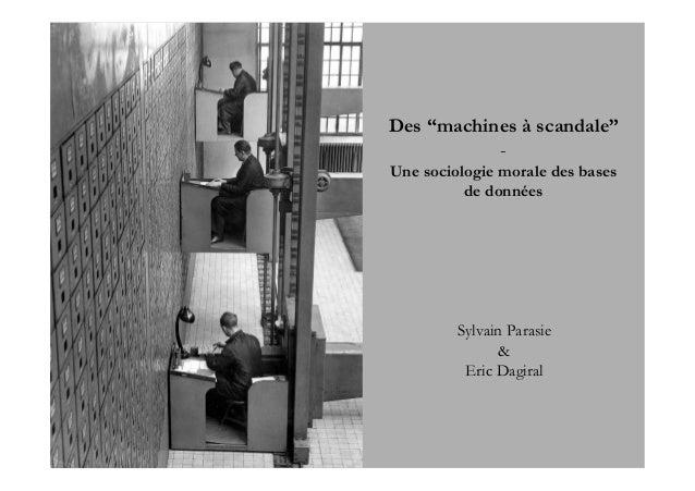 """Des """"machines à scandale""""           -Une sociologie morale des bases          de données         Sylvain Parasie          ..."""