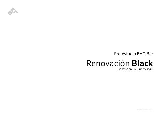 estherrovira.com Pre-estudio BAO Bar Renovación BlackBarcelona, 14 Enero 2016
