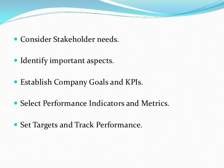 Advantages Identifies everything that is easy to measure and  count. Visibility on performance and strategic goal Agili...