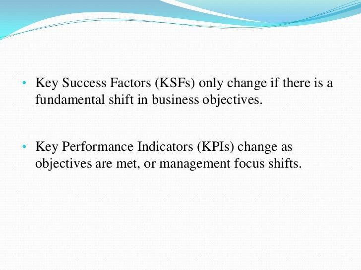 Why Use KPI's Performance effectiveness. For the accuracy, actual reflection of the process,  efficacy in delivering the...