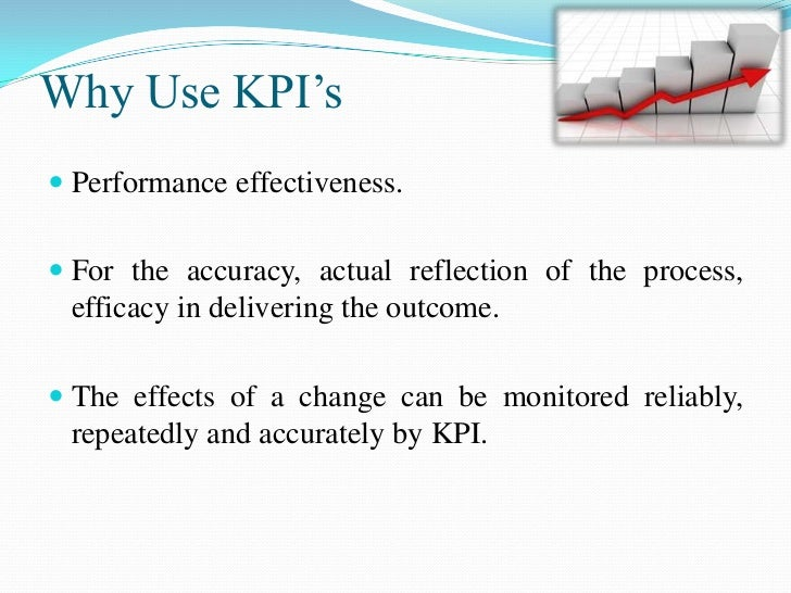  A KPI can be used to closely monitor the results of  actions. Detect potential   problems    and   it   can   drive  im...