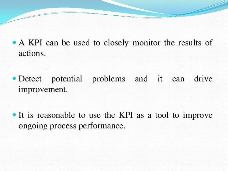 Uses of KPI A key performance indicator (KPI) or performance indicator is used to measure the performance. To make the d...