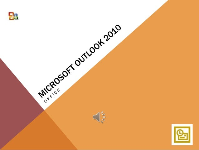 USO DE OUTLOOK 20101 Microsoft Outlook 2010 ofrece herramientas de primera calidad para la administración del correo elect...