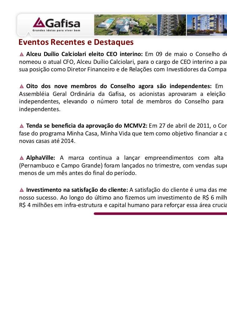 Eventos Recentes e Destaques  Alceu Duílio Calciolari eleito CEO interino: Em 09 de maio o Conselho de Administração da Ga...