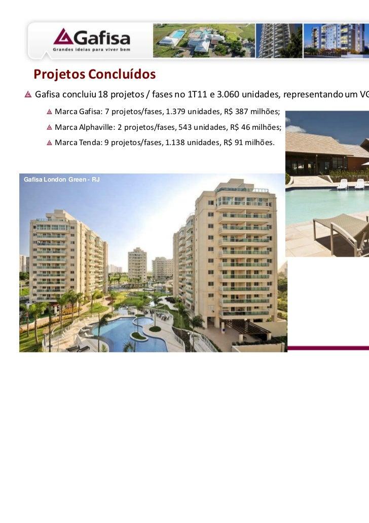 Projetos Concluídos   Gafisa concluiu 18 projetos / fases no 1T11 e 3.060 unidades, representando um VGV de R$ 525 milhões...