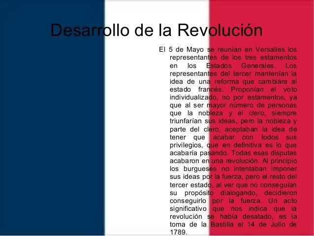 Desarrollo de la Revolución El 5 de Mayo se reunían en Versalles los representantes de los tres estamentos en los Estados ...