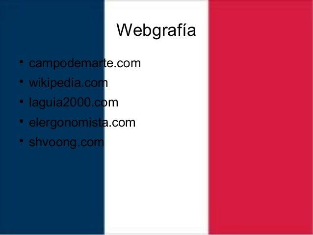 Webgrafía  campodemarte.com  wikipedia.com  laguia2000.com  elergonomista.com  shvoong.com