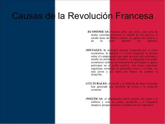 Causas de la Revolución Francesa -ECONÓMICAS: Francia sufre una crisis, una serie de malas cosechas provocan la subida de ...