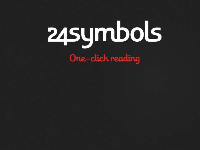 24symbols is a service to read digital bookson the Internet based on a subscription model 24s = cloud + social + freemium