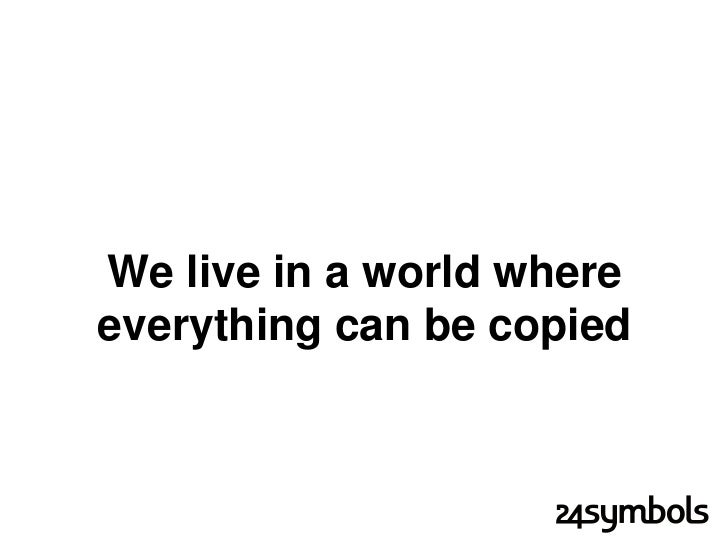 We live in a world wherepeople can publish content          for free