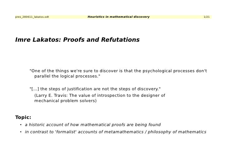 pres_280611_lakatos.odt               Heuristics in mathematical discovery                1/21Imre Lakatos: Proofs and Ref...