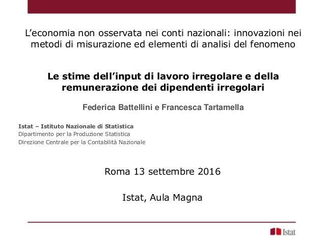 L'economia non osservata nei conti nazionali: innovazioni nei metodi di misurazione ed elementi di analisi del fenomeno Le...