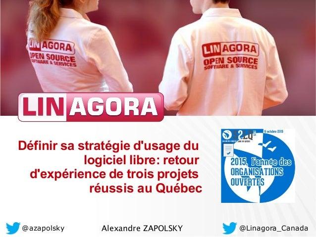 @Linagora_Canada Définir sa stratégie d'usage du logiciel libre: retour d'expérience de trois projets réussis au Québec @a...