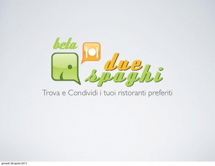 Trova e Condividi i tuoi ristoranti preferitigiovedì 28 aprile 2011