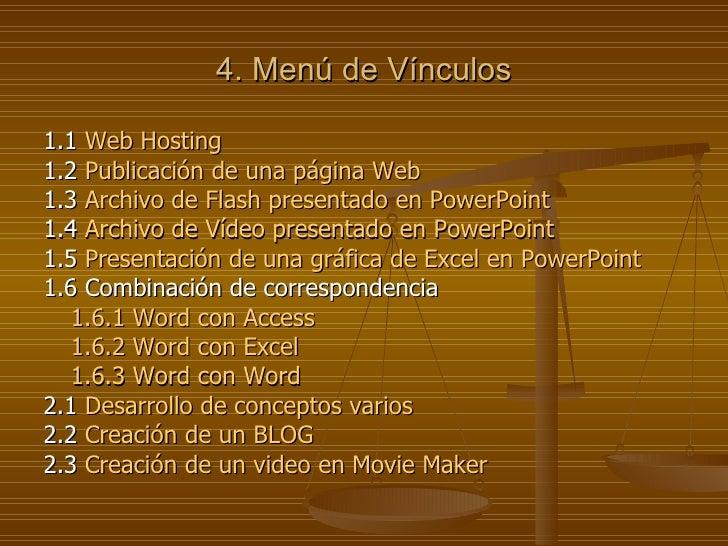 4. Menú de Vínculos <ul><li>1.1  Web  Hosting </li></ul><ul><li>1.2  Publicación de una página Web </li></ul><ul><li>1.3  ...