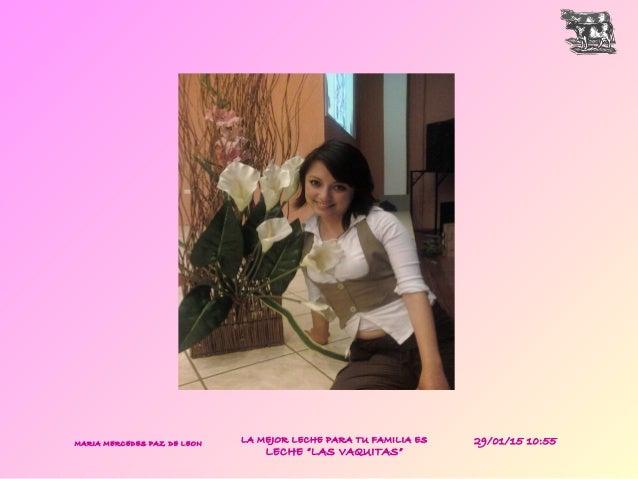 "LA MEJOR LECHE PARA TU FAMILIA ES LECHE ""LAS VAQUITAS"" MARIA MERCEDES PAZ DE LEON 29/01/15 10:55"