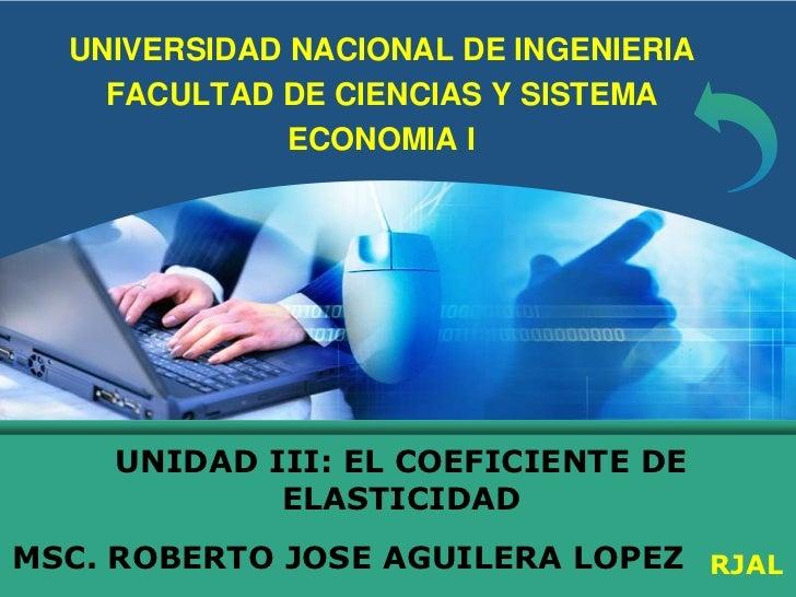 UNIVERSIDAD NACIONAL DE INGENIERIA    FACULTAD DE CIENCIAS Y SISTEMA              ECONOMIA I    UNIDAD III: EL COEFICIENTE...