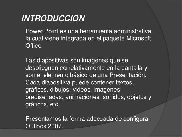 Tema desarrollado. El tema 1 desarrollado comenta sobre la utilización de Outlook como herramienta administrativa ademas d...