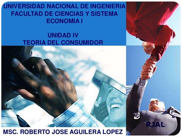 UNIVERSIDAD NACIONAL DE INGENIERIA  FACULTAD DE CIENCIAS Y SISTEMA            ECONOMIA I            UNIDAD IV     TEORIA D...