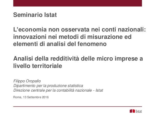 Seminario Istat L'economia non osservata nei conti nazionali: innovazioni nei metodi di misurazione ed elementi di analisi...