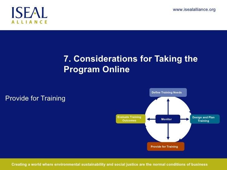 7. Considerations for Taking the Program Online Provide for Training Define Training Needs Provide for Training Monitor De...