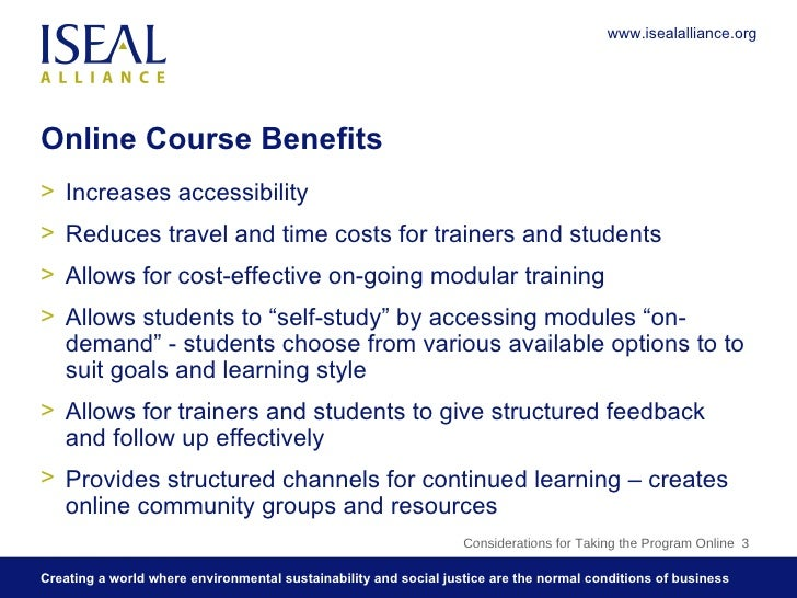 Online Course Benefits <ul><li>Increases accessibility </li></ul><ul><li>Reduces travel and time costs for trainers and st...