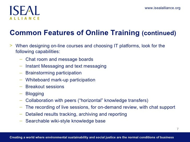Common Features of Online Training  (continued) <ul><li>When designing on-line courses and choosing IT platforms, look for...