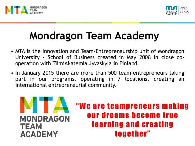 • MTA is the Innovation and Team-Entrepreneurship unit of Mondragon University - School of Business created in May 2008 in...