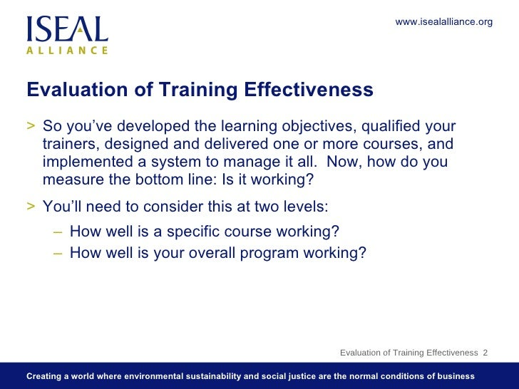 effectiveness of training As the project also studies the effectiveness of training and perception of employees on training, it acts as effective tool for achieving the desired goals efficiently training & development is an important link in improving the effectiveness of hrm so as to achieve high productivity, high job satisfaction, and low employee turnover & low.