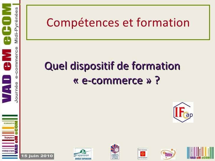 Compétences et formation Quel dispositif de formation «e-commerce» ?