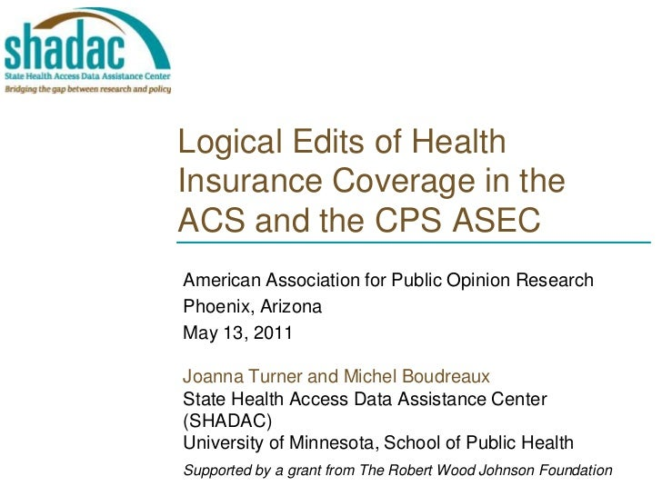 Logical Edits of Health Insurance Coverage in the ACS and the CPS ASEC<br />American Association for Public Opinion Resear...