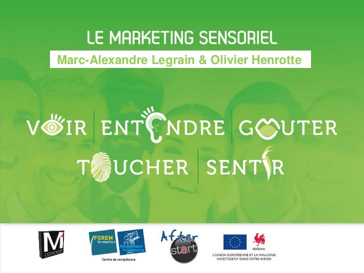 Marc-Alexandre Legrain & Olivier Henrotte                                      Le marketing sensoriel • 1